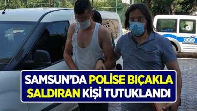 Samsun'da polise bıçakla saldıran kişi tutuklandı