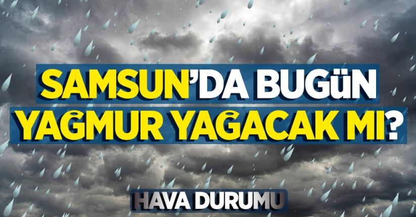 25 Temmuz Pazar Samsun ve ilçelerinde hava durumu...