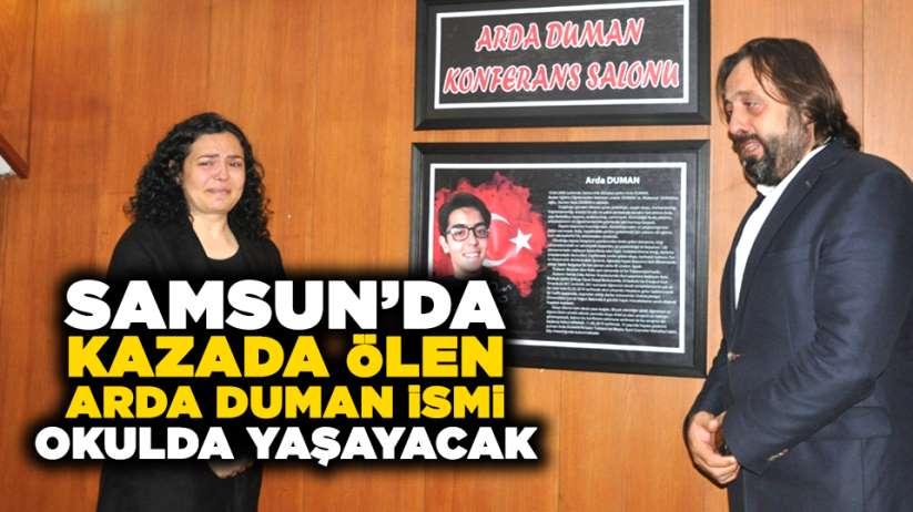 Samsun'da kazada ölen Arda Duman ismi okulda yaşayacak