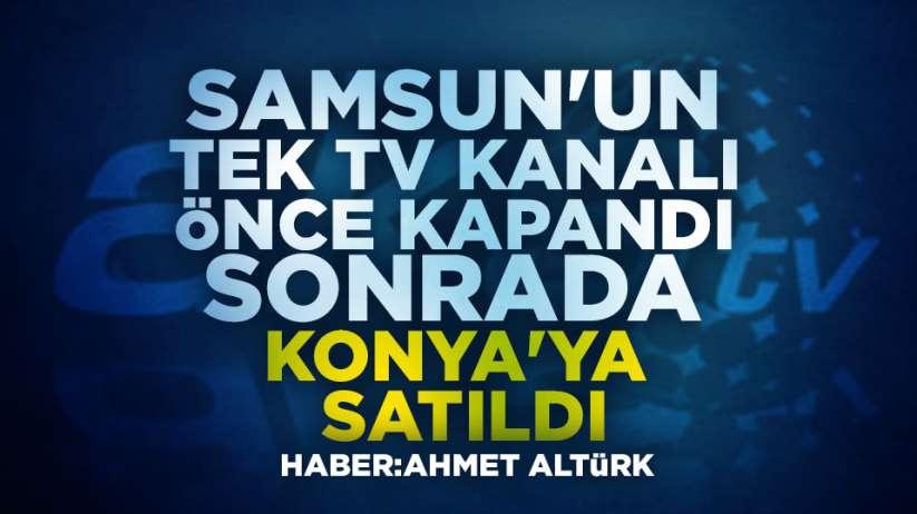 Samsun'un tek TV Kanalı AKS TV Konya'ya satıldı