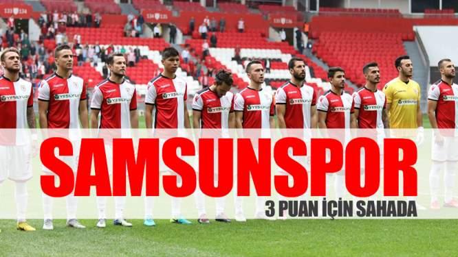 Samsunspor Haberleri: Samsunspor 3 Puan İçin Sahada