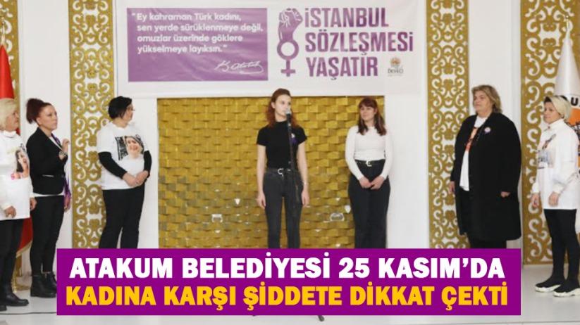 Atakum Belediyesi 25 Kasım'da kadına karşı şiddete dikkat çekti