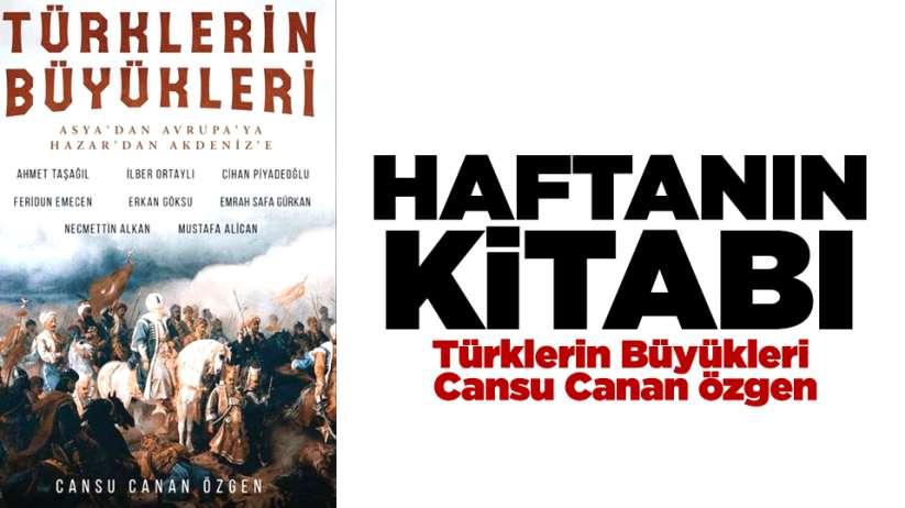Haftanın Kitabı Türklerin Büyükleri Cansu Canan Özgen