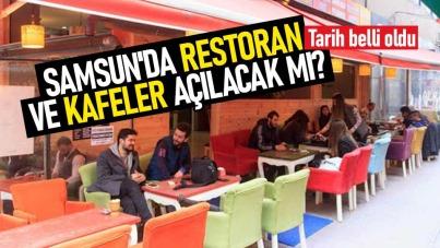 Samsun'da restoran ve kafeler açılacak mı? Tarih belli oldu