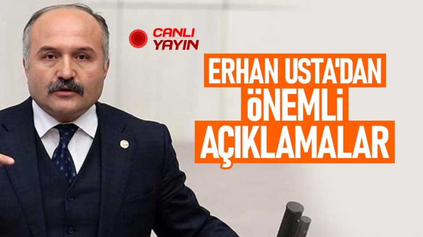 Erhan Ustadan önemli açıklamalar   CANLI