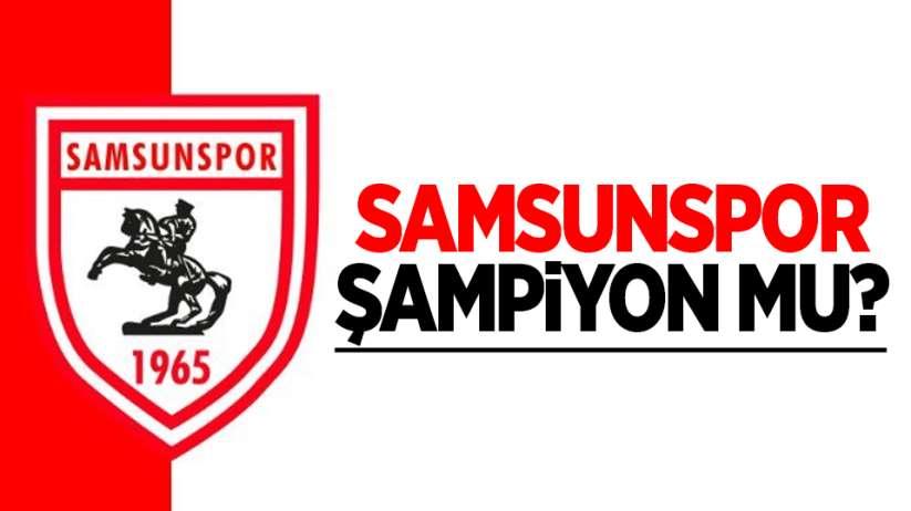 Samsunspor şampiyon mu?