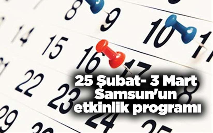 25 Şubat- 3 Mart Samsun'un etkinlik programı
