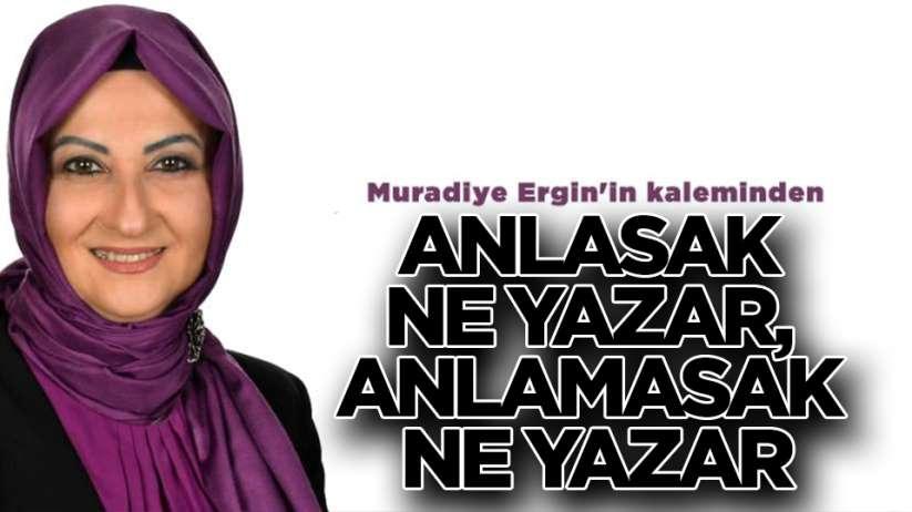 Muradiye Ergin yazdı