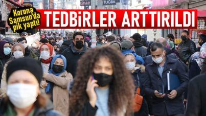 Samsun'da korona pik yaptı! Tedbirler arttırıldı