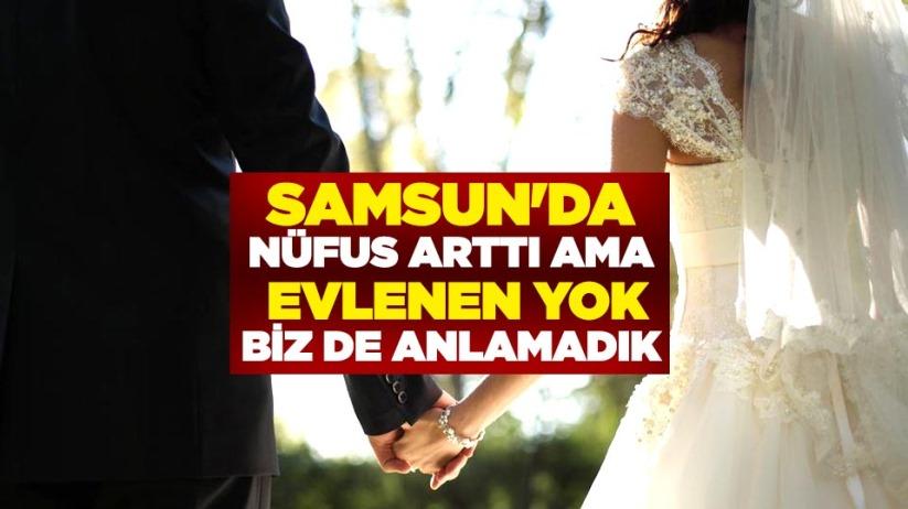 Samsun'da nüfus arttı ama evlenen yok