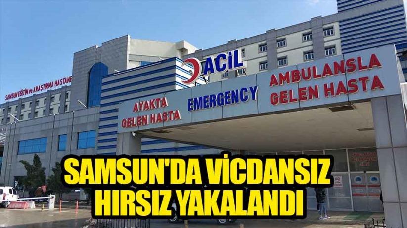 Samsun'da vicdansız hırsız yakalandı