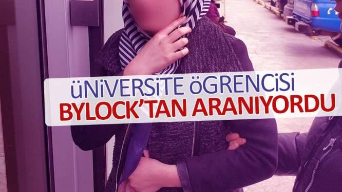 ByLock'tan aranan üniversitesi öğrencisi adliyede