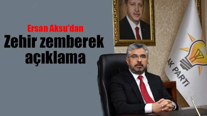 AK Parti Samsun İl Başkanı Ersan Aksu'dan zehir zemberek açıklama
