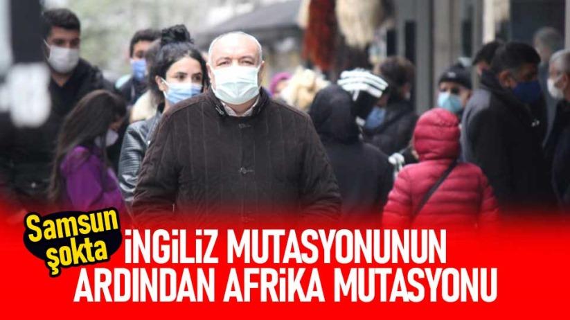 Samsunda Afrika mutasyonu da tespit edildi!