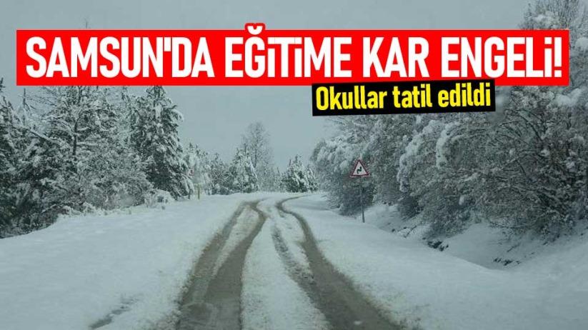 Samsunda eğitime kar engeli! Okullar tatil edildi
