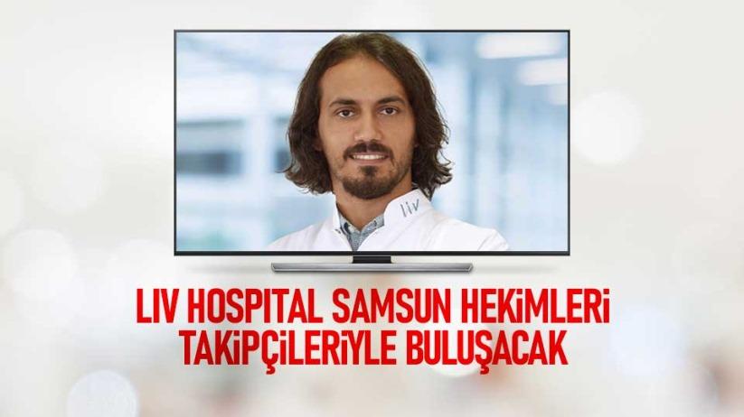 Liv Hospital Samsun hekimleri takipçileriyle buluşacak