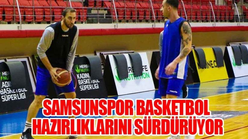 Samsunspor Basketbol Hazırlıklarını Sürdürüyor