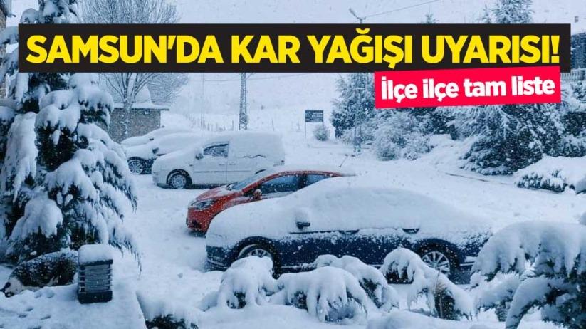 Samsunda kar yağışı uyarısı! İlçe ilçe tam liste 25 Mart 2021