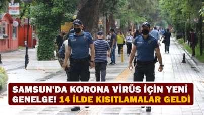 Samsun'da korona virüs için yeni genelge! 14 ilde kısıtlamalar geldi