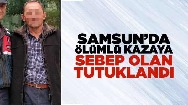 Samsun'da ölümlü kazaya sebep olan tutuklandı