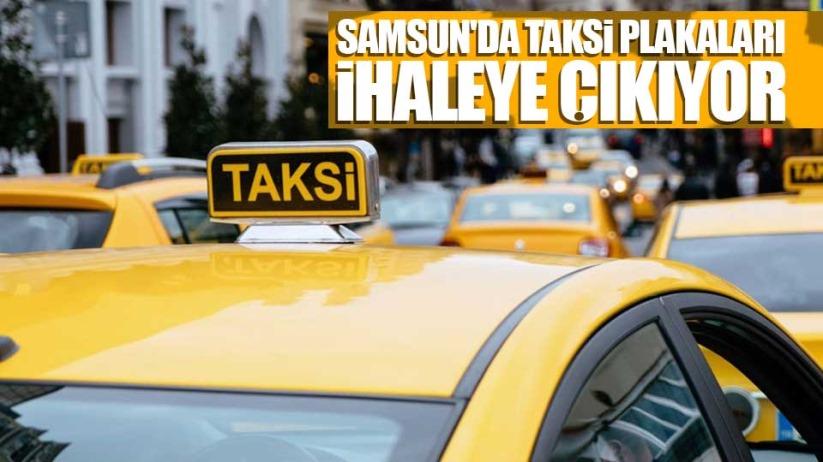 Samsunda Taksi Plakaları ihaleye çıkıyor