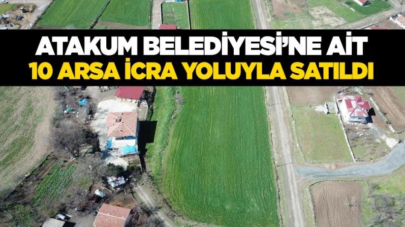 Atakum Belediyesine ait 10 arsa icra yoluyla satıldı
