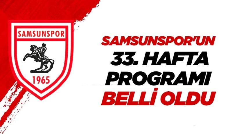 Samsunsporun 33. hafta programı belli oldu