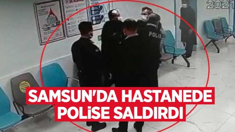 Samsunda hastanede polise saldırdı