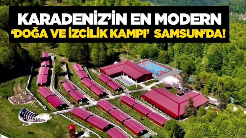 Karadenizin en modern Doğa ve İzcilik Kampı Samsunda!