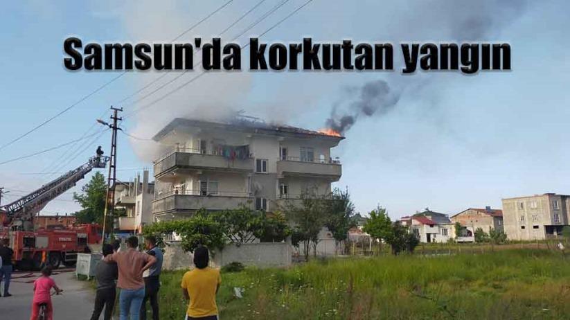 Samsunda korkutan yangın