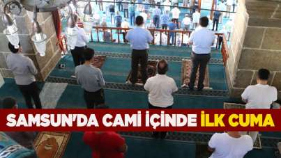 Samsun'da cami içinde ilk cuma