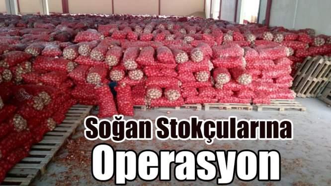 Soğan Stokçularına Operasyon