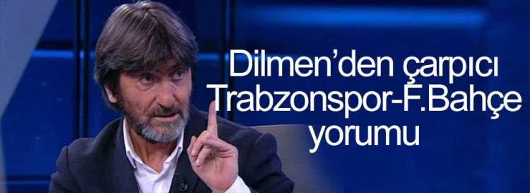 Dilmen'den Çarpıcı Trabzonspor-F.Bahçe Yorumu