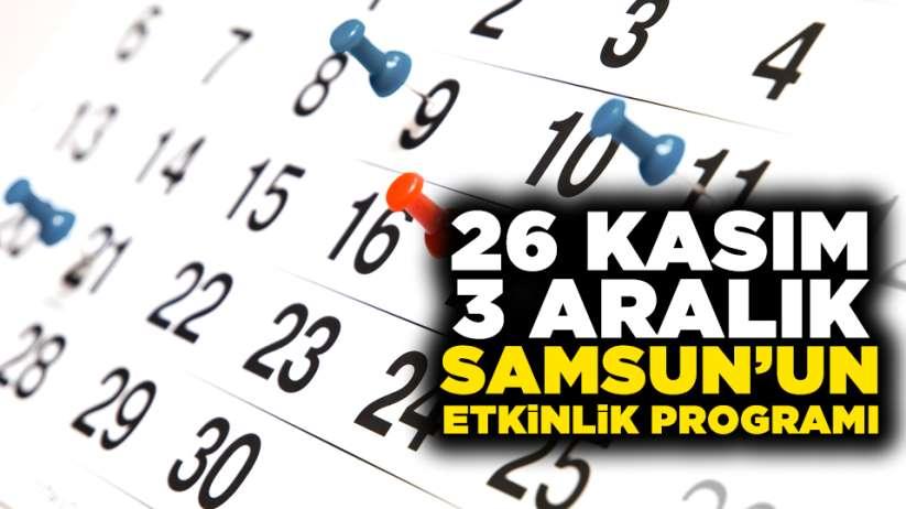 26 Kasım - 3 Aralık Samsun'un etkinlik programı