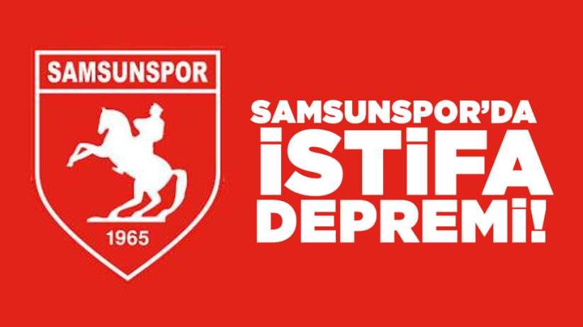Samsunspor'da istifa depremi!