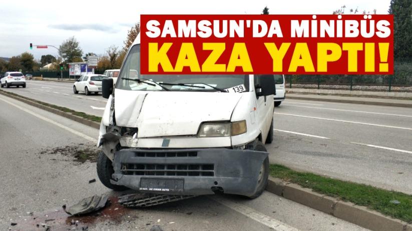 Samsun'da minibüs kaza yaptı!