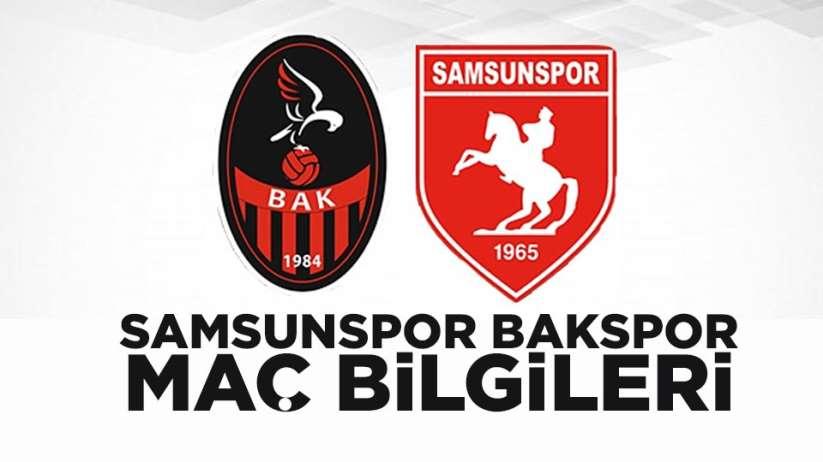 Samsunspor - BAK spor maçı ne zaman, saat kaçta, hangi kanalda?