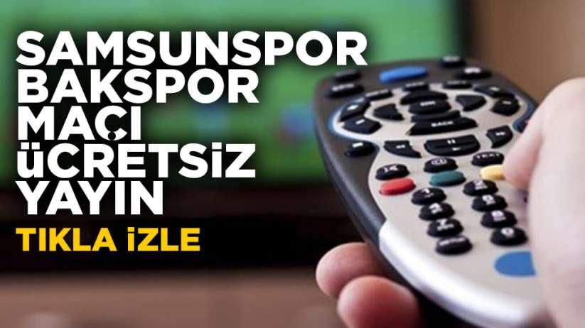 Samsunspor BAK Spor maçı ücretsiz canlı yayın izle!