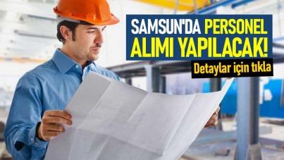 Samsun'da personel alımı yapılacak!
