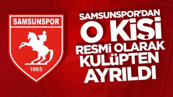 Samsunspor'dan o kişi resmi olarak kulüpten ayrıldı