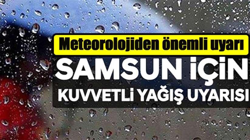 Meteoroloji Samsun için uyardı; 'Kuvvetli yağış geliyor'