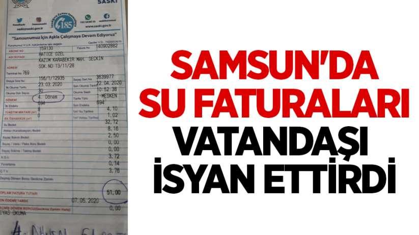 Samsun'da su faturaları vatandaşı isyan ettirdi