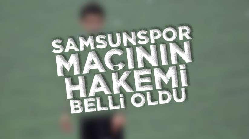 Pazar günü oynanacak Samsunspor-İnegöl maçının hakemi belli oldu.