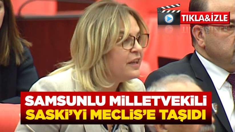 Samsunlu Milletvekili SASKİyi Meclise taşıdı