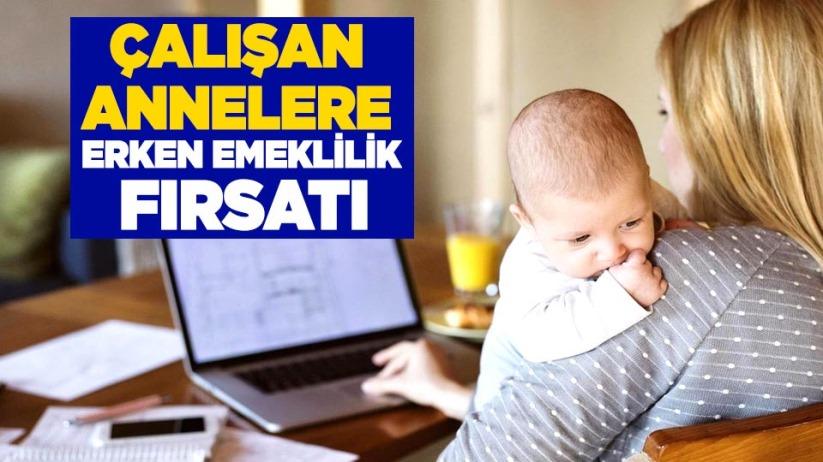 Çalışan annelere erken emeklilik fırsatı