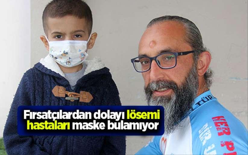 Lösemi hastaları maske bulamıyor