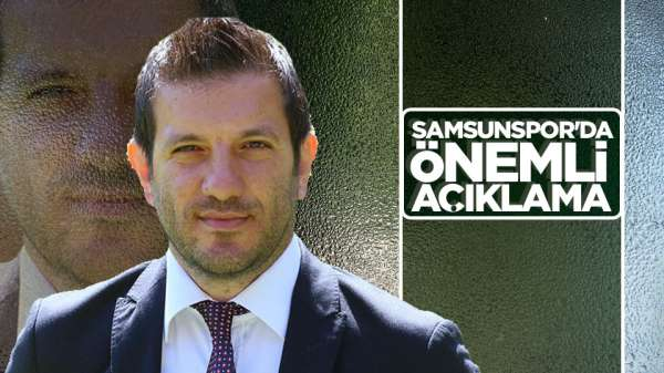 Samsunspor'dan önemli açıklama