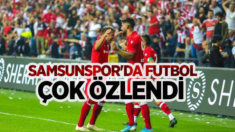 Samsunspor'da futbol çok özlendi