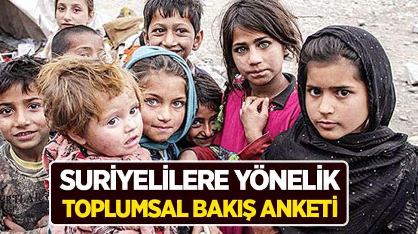 Suriyelilere Yönelik Toplumsal Bakış anketi