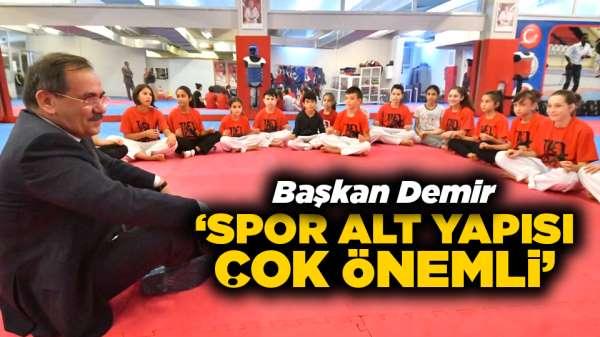 Mustafa Demir: 'Spor alt yapısı çok önemli'